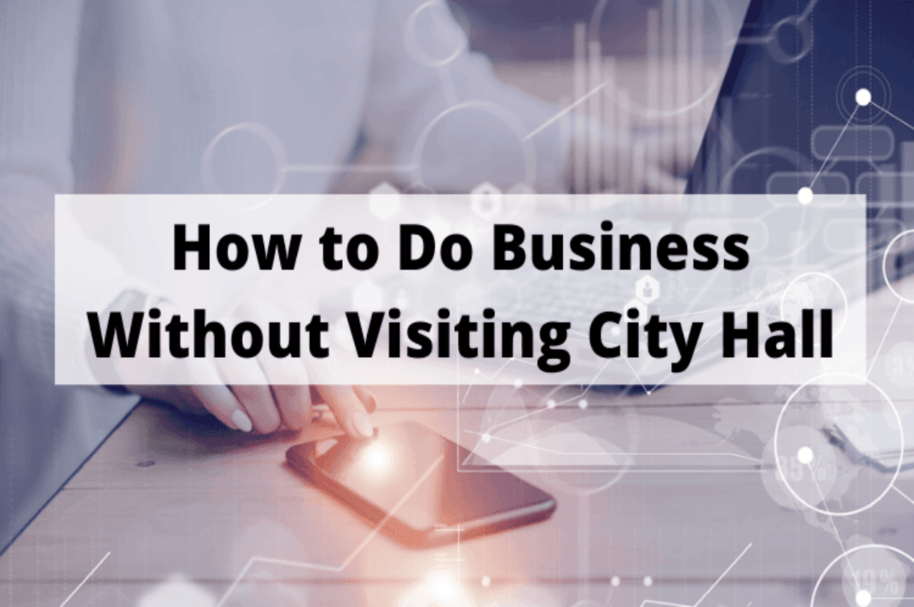 Business without visiting city hall